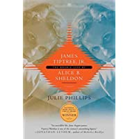 James Tiptree, Jr.: The Double Life of Alice B. Sheldon (English Edition)