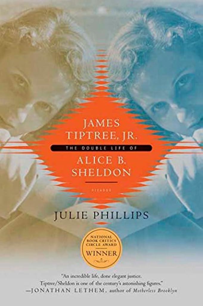 合金神秘エロチックJames Tiptree, Jr.: The Double Life of Alice B. Sheldon (English Edition)