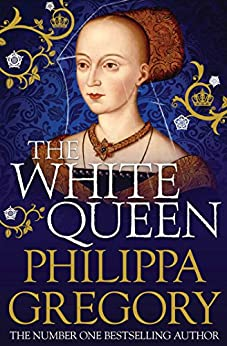 The White Queen (The Cousins' War Book 1) by [Gregory, Philippa]