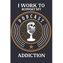 I Work To Support My Podcast Addiction: Podcast Planner To Organize Episodes And Planning