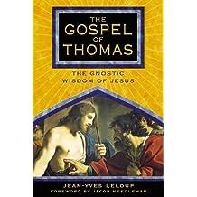 The Gospel of Thomas: The Gnostic Wisdom of Jesus