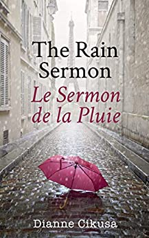 [Cikusa, Dianne]のThe Rain Sermon: Le Sermon de la Pluie (French Edition)