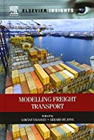 Modelling Freight Transport (Elsevier Insights) by Lorant Tavasszy Gerard De Jong(2013-11-05)