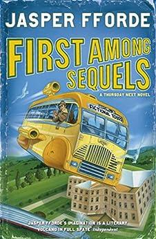 First Among Sequels: Thursday Next Book 5 by [Fforde, Jasper]
