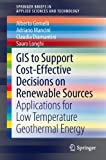 GIS to Support Cost-effective Decisions on Renewable Sources: Applications for low temperature geothermal energy (SpringerBriefs in Applied Sciences and Technology)