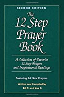 The 12 Step Prayer Book: A collection of Favorite 12 Step Prayers and Inspirational Readings (1)