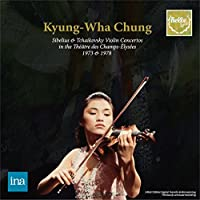 シベリウス : ヴァイオリン協奏曲 | チャイコフスキー : ヴァイオリン協奏曲 (Sibelius & Tchaikovsky Violin Concertos in The Theatre des Champs-Elysees 1973 & 1978 / Kyung-Wha Chung) [輸入盤・日本語解説付]
