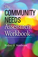 The Community Needs Assessment