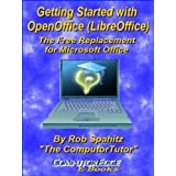 Getting Started with OpenOffice (LibreOffice): The Free Replacement for Microsoft Office (English Edition)