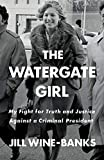 The Watergate Girl: My Fight for Truth and Justice Against a Criminal President 画像