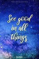 See good in all things - Notizbuch: spirituelles Notizbuch - positive Gedanken - Achtsamkeitstagebuch - dot grid - 120 punktierte/gepunktete Seiten - A5 - Softcover - spirituelles Notizbuch