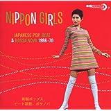 Nippon Girls : Japanese Pop, Beat & Bossa Nova 1966 - 1970