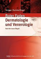 Lehrbuch der Dermatologie und Venerologie: Ihr roter Faden durchs Studium nach der neuen AeAppO