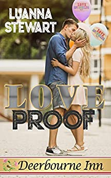 Love Proof (Deerbourne Inn) by [Stewart, Luanna ]