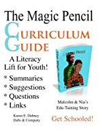 The Magic Pencil Curriculum Guide: A Literacy Lift for Youth! (The Magic Pencil Series)