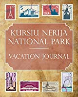 Kursiu Nerija National Park Vacation Journal: Blank Lined Kursiu Nerija National Park (Lithuania) Travel Journal/Notebook/Diary Gift Idea for People Who Love to Travel