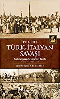 1911- 1912 Turk- Italyan Savasi
