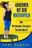 """Abnehmen mit dem Minitrampolin: Mit Wochenplan-Rezepten """"Leichte Kueche"""""""