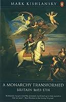 A Monarchy Transformed: Britain 1603-1714 (Hist of Britain)