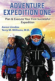 Adventure Expedition One: Plan & Execute Your First Successful Expedition by [Linsdau, Aaron, Williams, Terry]