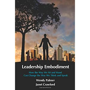 Leadership Embodiment: How the Way We Sit and Stand Can Change the Way We Think and Speak