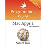 Programming Swift! Mac Apps 1 Swift 3 Edition (English Edition)