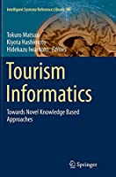 Tourism Informatics: Towards Novel Knowledge Based Approaches (Intelligent Systems Reference Library)