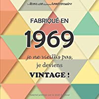Le livre d'or de mon anniversaire, Fabriqué en 1969 Je ne vieillis pas, je deviens Vintage !: Joyeux anniversaire 50 ans, 26 pages, Format carré 21,59 x 21,59 cm