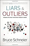 Liars and Outliers: Enabling the Trust that Society Needs to Thrive