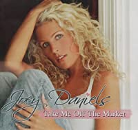 Take Me Off The Market by Joey Daniels (2013-05-03)