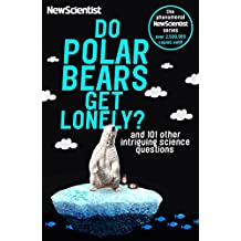 Do Polar Bears Get Lonely?: And 101 Other Intriguing Science Questions (Newscientist)