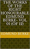 The Works of the Right Honourable Edmund Burke- Vol 01 (of 12) (English Edition)