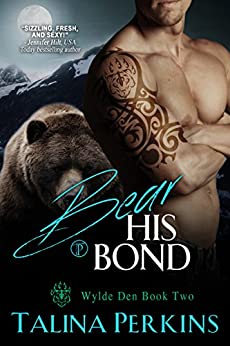 Bear His Bond (Wylde Den Book 2) by [Perkins, Talina]