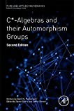 C*-Algebras and Their Automorphism Groups, Volume -, Second Edition (Pure and Applied Mathematics)