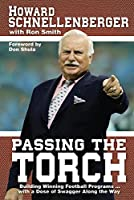 Passing the Torch: Building Winning Football Programs...with a Dose of Swagger Along the Way
