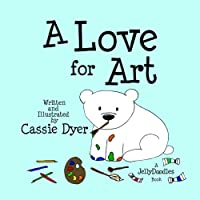 A Love for Art: A Jellydoodles Book