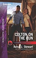 Colton on the Run (Harlequin Romantic Suspense: Coltons of Roaring Springs)
