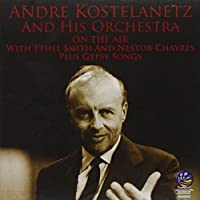 On the Air With Andre Kostelanetz/Gypsy Songs