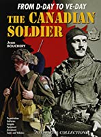 The Canadian Soldier: In North-West Europe, 1944-1945