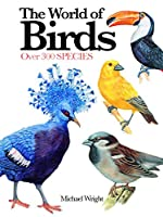 The World of Birds: Over 300 Species (Mini Encyclopedia)