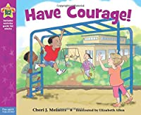 Have Courage! (Being the Best Me!)