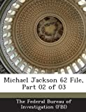 Michael Jackson 62 File, Part 02 of 03