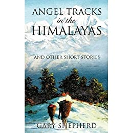 ANGEL TRACKS in the HIMALAYAS by [Shepherd, Gary]