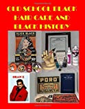 OLD SHOOL BLACK HAIR CARE AND BLACK HISTORY: BLACK CALENDAR AND OLD SCHOOL - Best Reviews Guide