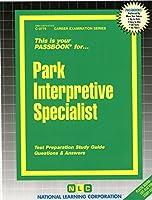 Park Interpretive Specialist (Passbook for Career Opportunities)