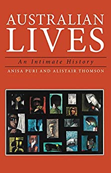 Australian Lives: An Intimate History by [Thomson, Alistair , Puri, Anisa ]