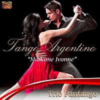 Tango Argentino: Madame Ivonne by Trio Pantango (2011-09-27)