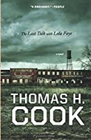 The Last Talk with Lola Faye: An Otto Penzler Book (Otto Penzler Books) by Thomas H. Cook(2011-06-21)