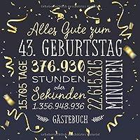 Alles Gute zum 43. Geburtstag ~ Gaestebuch: Deko zur Feier vom 43.Geburtstag fuer Mann oder Frau - 43 Jahre - Geschenk & Geburtstagsdeko - Buch fuer Glueckwuensche und Fotos der Gaeste