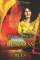 The Business of Bees (Penny White)